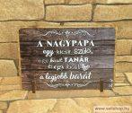 Állványos fa tábla NAGYPAPA vicces ajándék idézettel (11 x 8 cm)