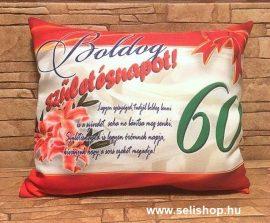 Díszpárna SZÜLETÉSNAP 60-as (3) évszámos, feliratos ajándék