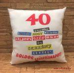 Díszpárna SZÜLETÉSNAP 40-es (1) vicces évszámos ajándék fehér