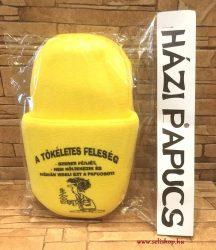 Papucs TÖKÉLETES FELESÉG vicces felirat 1 pár sárga