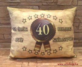 Díszpárna textil SZÜLETÉSNAP 40-es évszámos, Örök Ifjú sárga barna