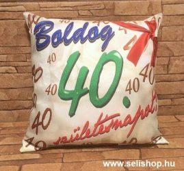 Díszpárna SZÜLETÉSNAP 40-es (2) évszámos ajándék